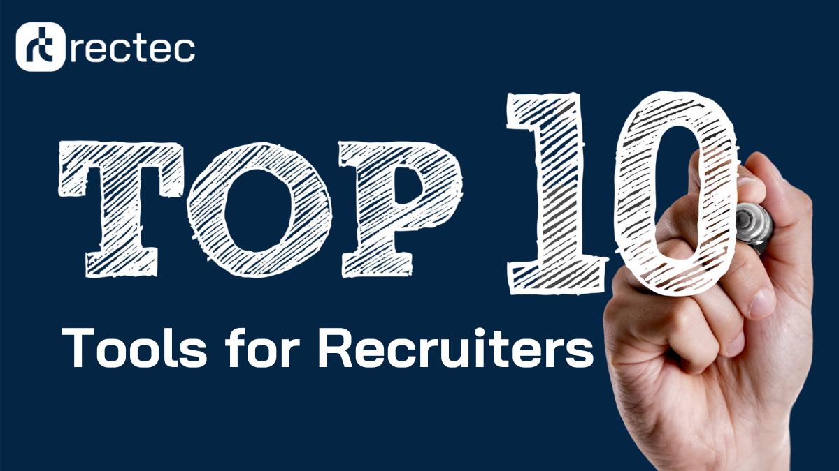 Top 10 tools for recruiters rectec